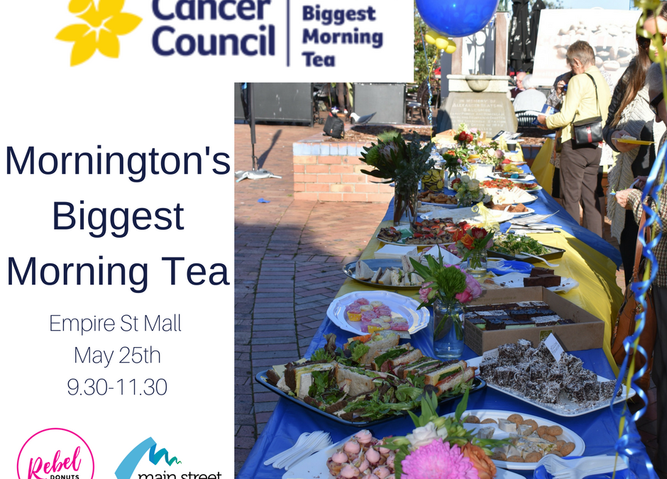 Cancer Council, Mornington's Biggest Morning Tea May 25th 2018